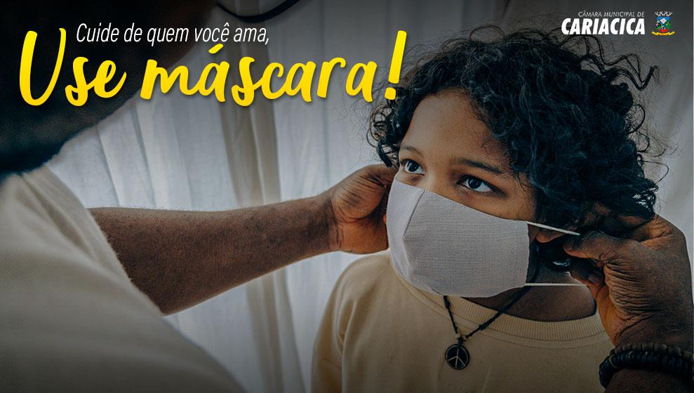 Cuide de quem você ama, use máscara.